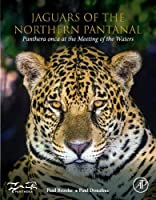 Jaguars of the Northern Pantanal: Panthera Onca at the Meeting of the Waters