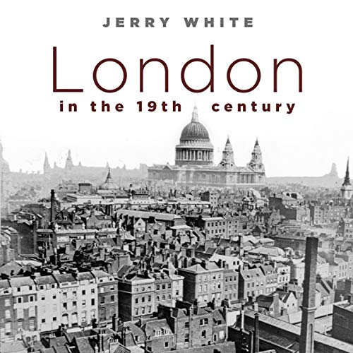 London in the Nineteenth Century audiobook cover art