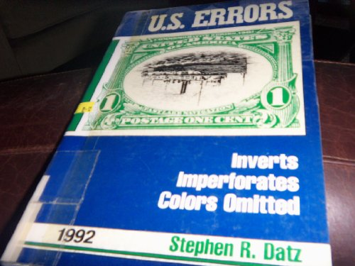 1992 Errors: Inverts, Imperforates, Colors Omitted on U.S. Postage Stamps (CATALOGUE OF ERRORS ON US POSTAGE STAMPS)