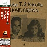 Home Grown (& Priscilla) by Booker T Jones