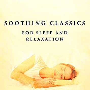 Soothing Classics for Sleep and Relaxation
