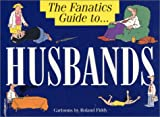 The Fanatic's Guide to Husbands (Fanatics Guide to... S.)