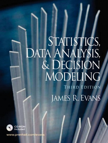 Statistics, Data Analysis, and Decision Modeling and Student CD (3rd Edition)
