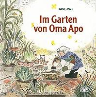 Im Garten von Oma Apo: Ein Bilderbuch aus China