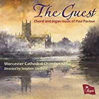 Guest: Choral and Organ Music of Paul Paviour by Worcester Cathedral Chamber Choir