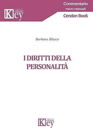 I diritti della personalità (Commentario micro manuali)