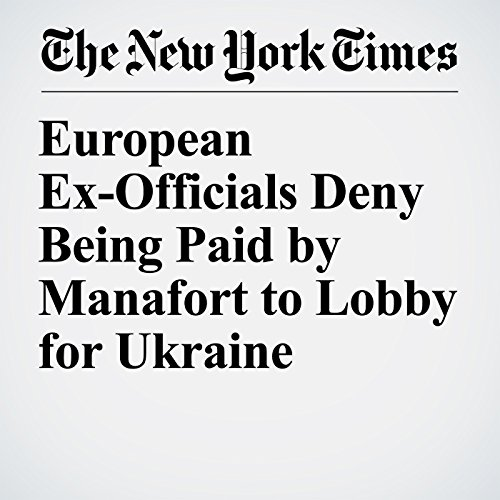 European Ex-Officials Deny Being Paid by Manafort to Lobby for Ukraine copertina