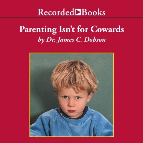 Parenting Isn't for Cowards audiobook cover art