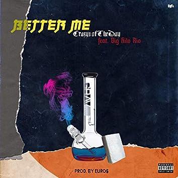 Better Me (feat. Big Kilo Rio)