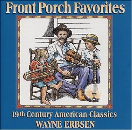 Front Porch Favorites: 19th Century American Classics