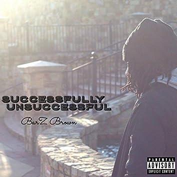Sucessfully Unsuccessful