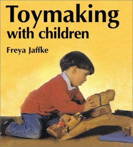 Compare Textbook Prices for Toymaking With Children Reprint Edition ISBN 9780863153679 by Jaffke, Freya