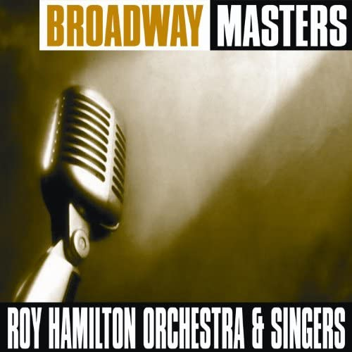 The Roy Hamilton Orchestra And Singers