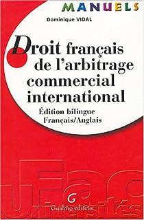 Manuel - droit français de l'arbitrage commercial international - ed. bilingue français/anglais (Manuels)