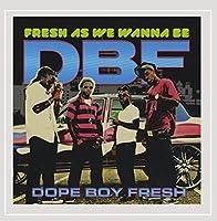 Fresh As We Wanna Be