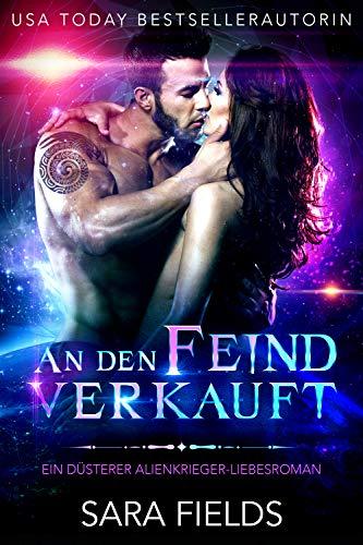 An den Feind verkauft: Eine dunkle Alien-Krieger-Romanze