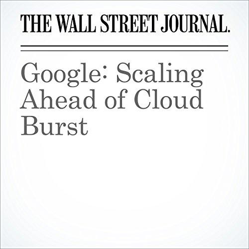 Google: Scaling Ahead of Cloud Burst cover art