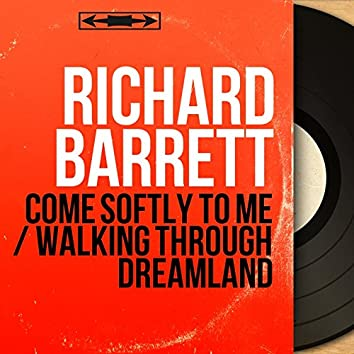 Come Softly to Me / Walking Through Dreamland (feat. The Chantels) [Mono Version]