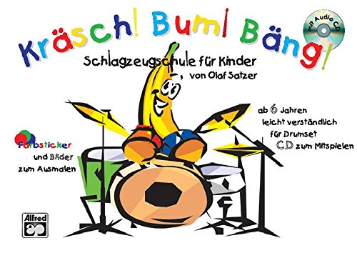 Kräsch! Bum! Bäng! Schlagzeugschule für Kinder: German Language Edition, Book & CD