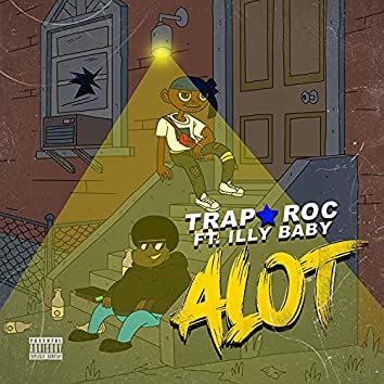 Alot (feat. Illy Baby)