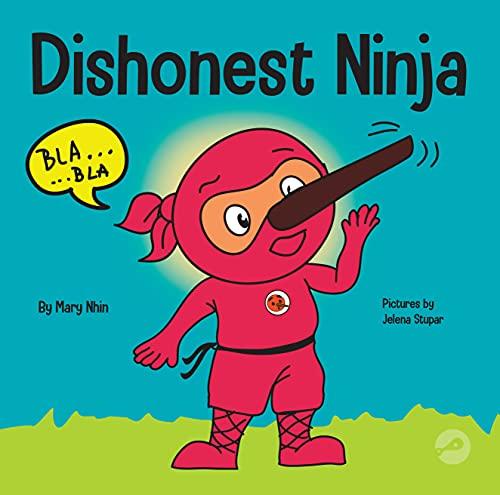 Ninja yang Tidak Jujur: Buku Anak-anak Tentang Berbohong dan Mengatakan Kebenaran (Ninja Life Hacks)