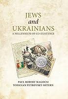 Jews and Ukrainians: A Millennium of Co-Existence