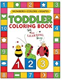 My Numbers, Colors and Shapes Toddler Coloring Book with The Learning Bugs: Fun Children's Activity...