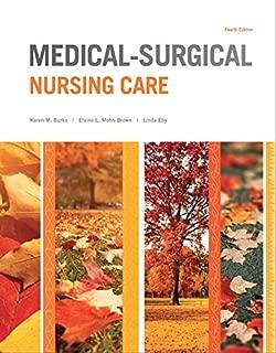 Medical-Surgical Nursing Care (4th Edition) (Burke, Medical-Surgical Nursing Care)