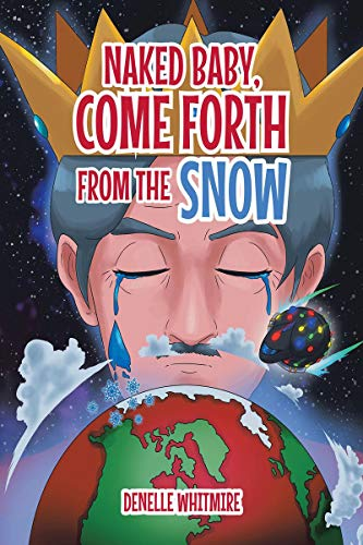 Naked Baby, Come Forth from the Snow (English Edition)