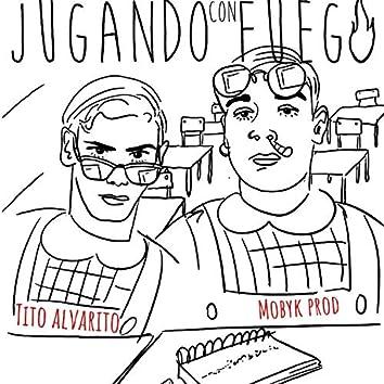 Jugando Con Fuego (feat. Mobyk)