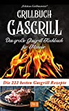 Grillbuch Gasgrill: Das große Gasgrill Kochbuch für Männer: Die 222 besten Gasgrill Rezepte