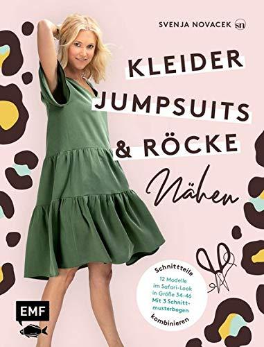 Kleider, Röcke und Jumpsuits nähen: Schnittteile kombinieren: 12 kurze und lange Modelle im Safari-Look in Größe 34–46 – Mit 3 Schnittmusterbogen