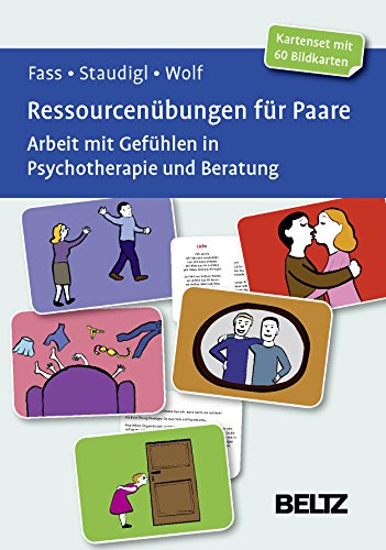 Ressourcenübungen für Paare: Arbeit mit Gefühlen in Psychotherapie...