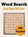 Giant Word Search Books With Over 500 Puzzles: Over 500 Unique Words Brain-Bending Word Search Puzzles to Have Fun and Relief Daily Stress