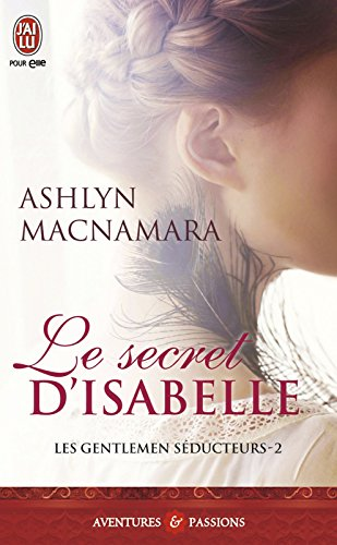 Les gentlemen séducteurs (Tome 2) - Le secret d'Isabelle (J'ai lu Aventures & Passions)