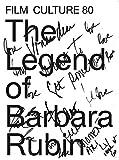 Film Culture 80: The Legend of Barbara Rubin