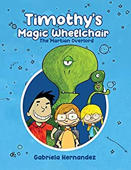 Timothy's Magic Wheelchair  The Martian Overlord