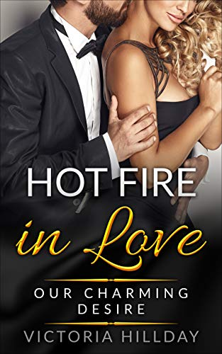 Hot Fire In Love: Our Charming Desire (English Edition)