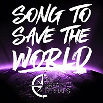 Song to Save the World
