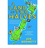 (A Land of Two Halves: An Accidental Tour of New Zealand) By Joe Bennett (Author) Paperback on (May , 2005) - SCRIBNER - 30/05/2005