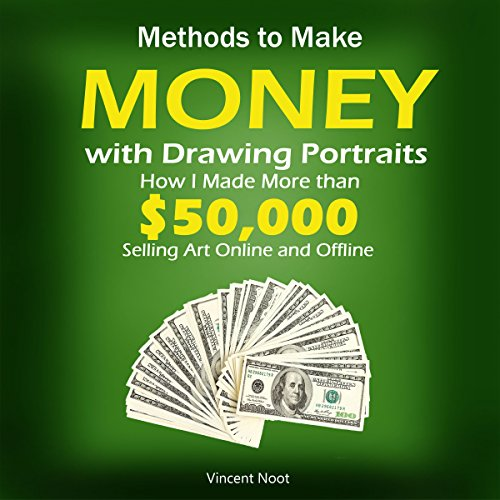 Methods to Make Money with Drawing Portraits     How I Made More Than $50,000 Selling Art Online and Offline              By:                                                                                                                                 Vincent Noot                               Narrated by:                                                                                                                                 Joshua Hernandez                      Length: 46 mins     14 ratings     Overall 4.4