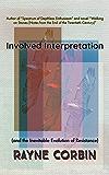 Involved Interpretation: (and the Inevitable Evolution of Resistance)