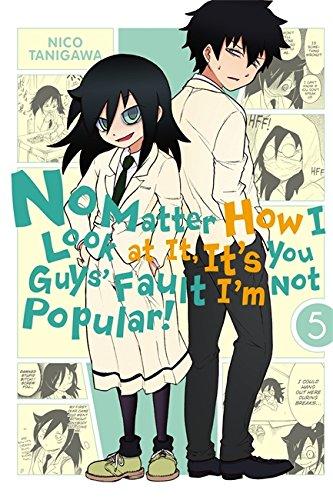 No Matter How I Look at It, It's You Guys' Fault I'm Not Popular!, Vol. 5