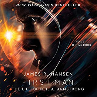 First Man     The Life of Neil A. Armstrong              De :                                                                                                                                 James R. Hansen                               Lu par :                                                                                                                                 Jeremy Bobb                      Durée : 16 h et 26 min     Pas de notations     Global 0,0