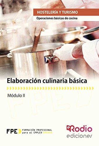 Elaboración culinaria básica. Operaciones básicas de cocina (CERTIFICADOS DE PROFESIONALIDAD)