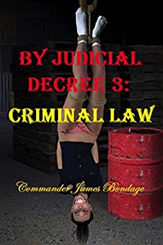 By Judicial Decree 3: Criminal Law by [Commander James Bondage]