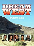 Dream West: Part 1