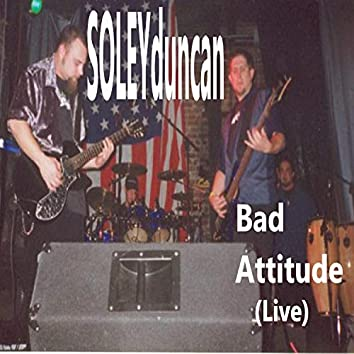 Soley Duncan Bad Attitude
