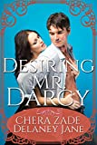 Desiring Mr. Darcy: An Erotic Pride and Prejudice Short Story (Darcy's Undoing Book 1) (English Edition)
