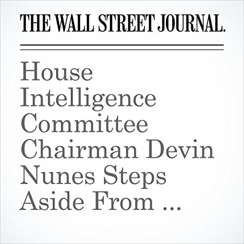 House Intelligence Committee Chairman Devin Nunes Steps Aside From Russia Probe copertina